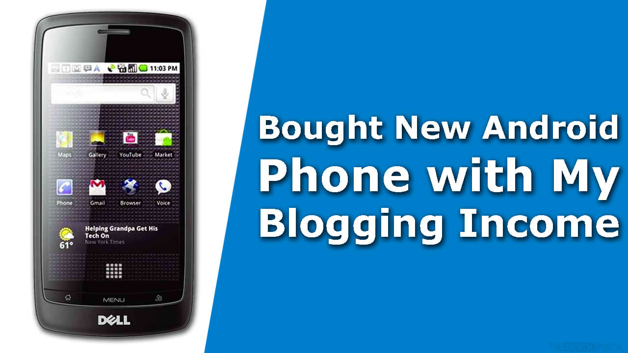 Bought New Android Phone with My Blogging Income