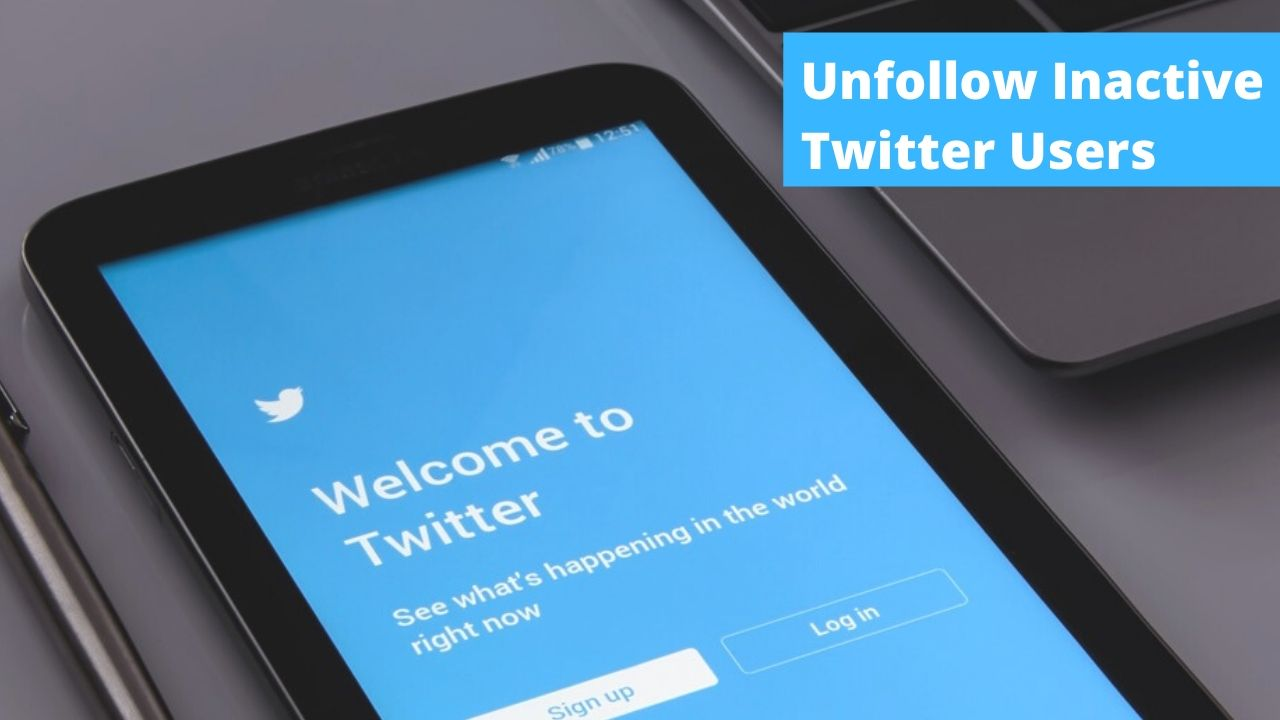 How To Unfollow Inactive Twitter Users