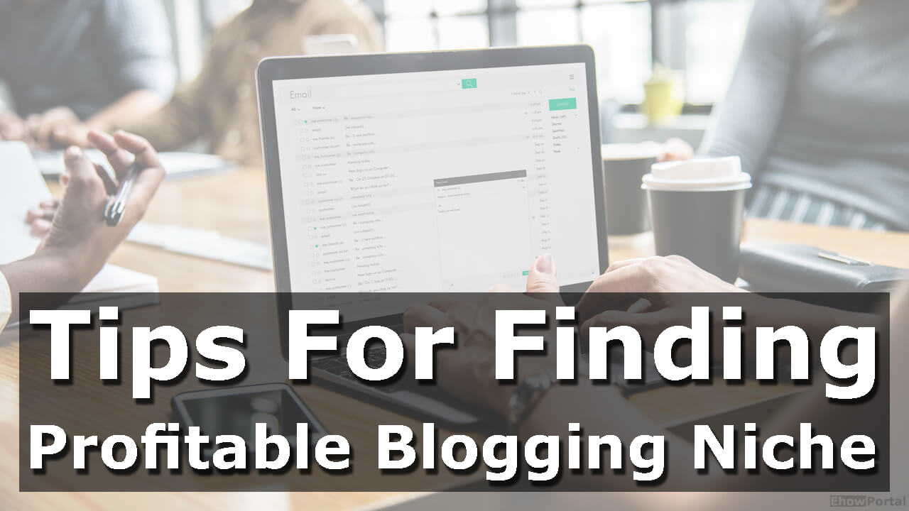 Tips For Finding Profitable Blogging Niche