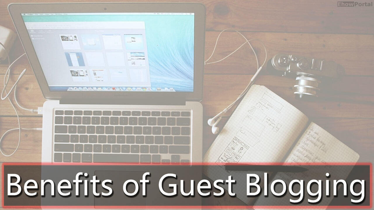 Benefits Of Guest Bloggin