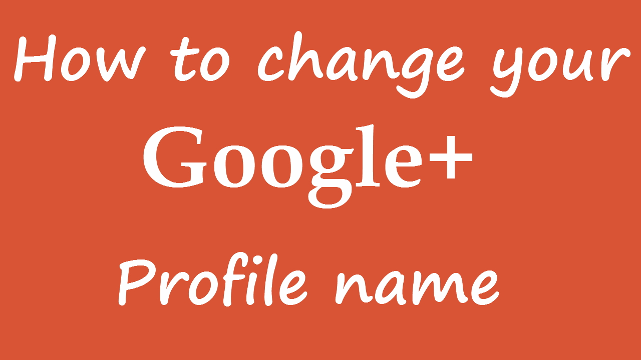 Change name on Google plus profile