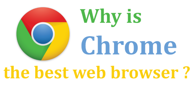Why is Google Chrome the best web browser