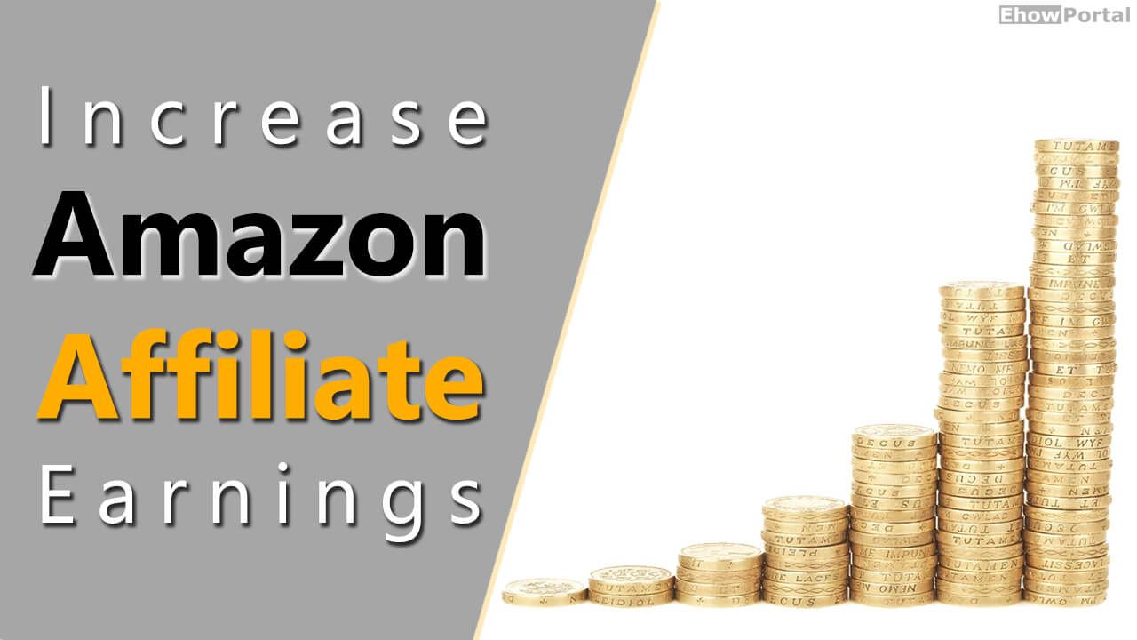 Increase Amazon Affiliate Earnings