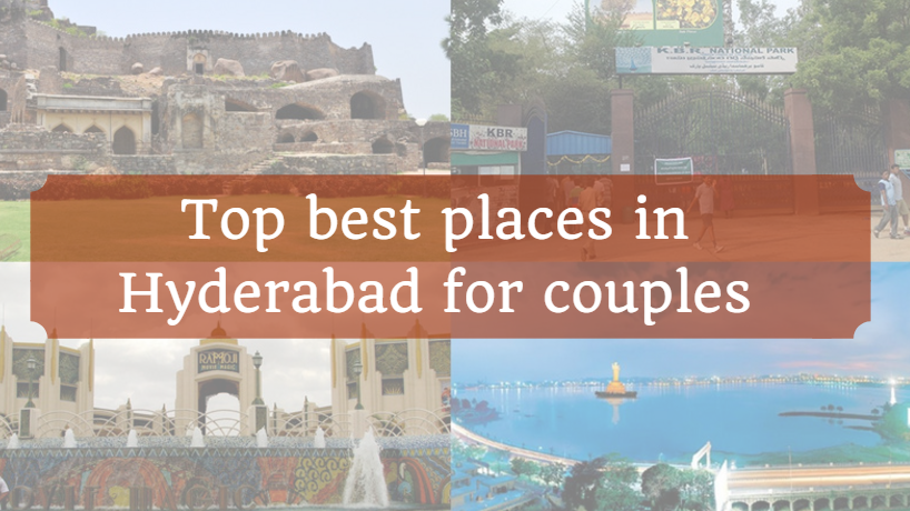 Top best places in Hyderabad for couples
