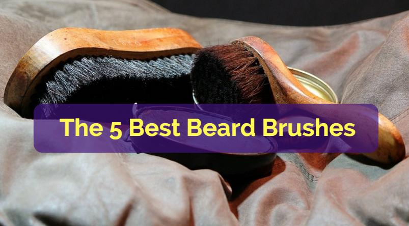 The 5 Best Beard Brushes