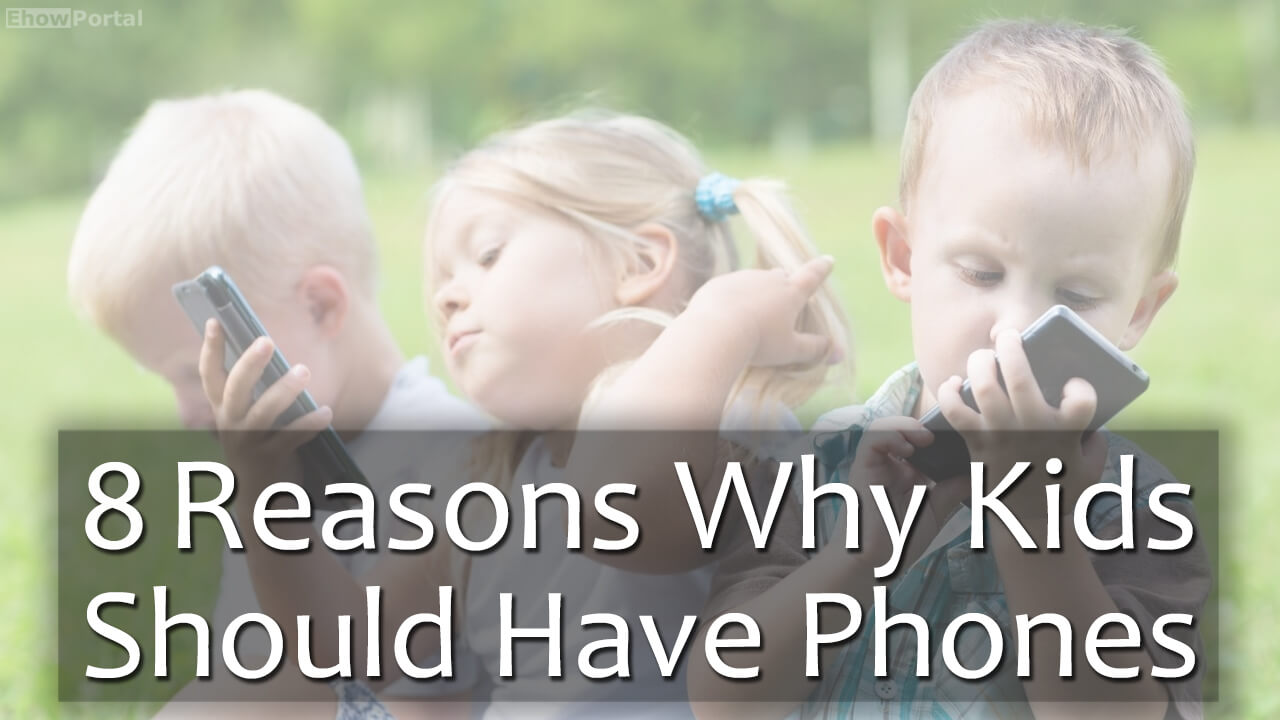 Reasons Why Kids Should Have Phones