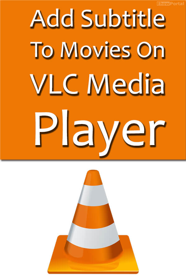 Add Subtitle To Movies On VLC Media Player