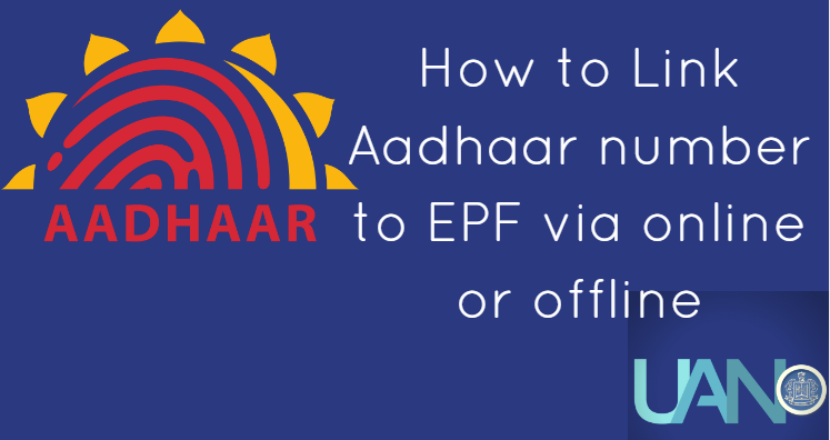 How to Link Aadhaar number to EPF via online or offline
