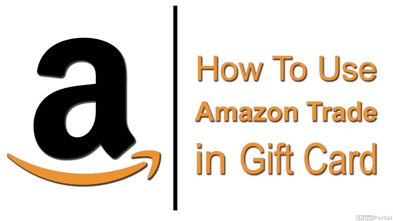How To Use Amazon Trade in Gift Card