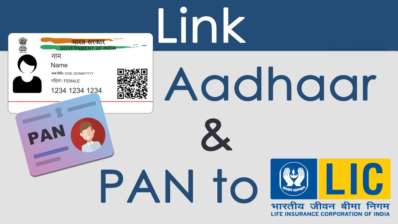 How to link Aadhaar and PAN to LIC Policy via online