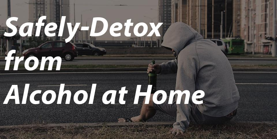 Best Way To Detox From Alcohol Alcoholism Detox At Home