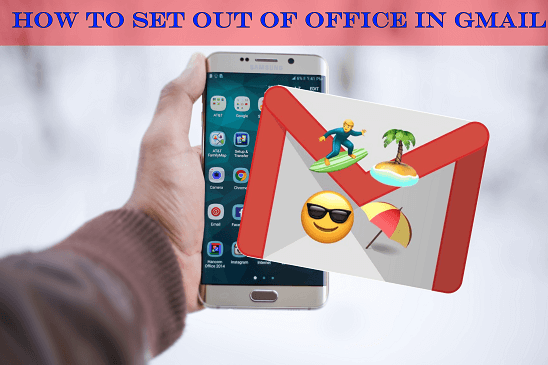 How To Set Out Of Office In Gmail