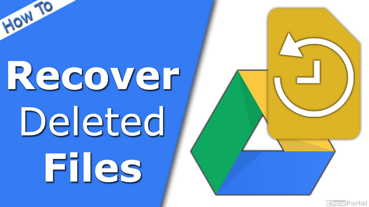 How to Recover Deleted Files From Google Drive On A Pc Or Mac