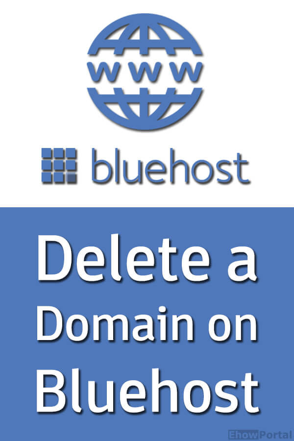 How To Delete a Domain from Bluehost 1