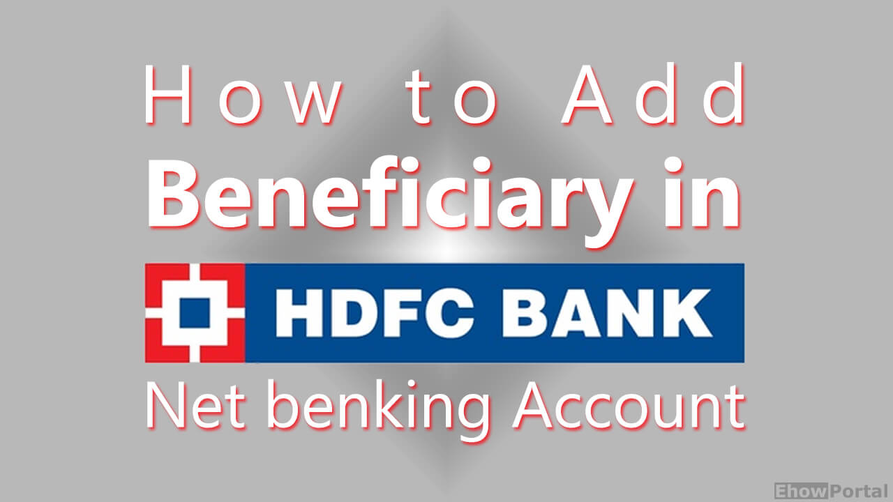 How To Add Beneficiary in HDFC Benk Net Benking Account
