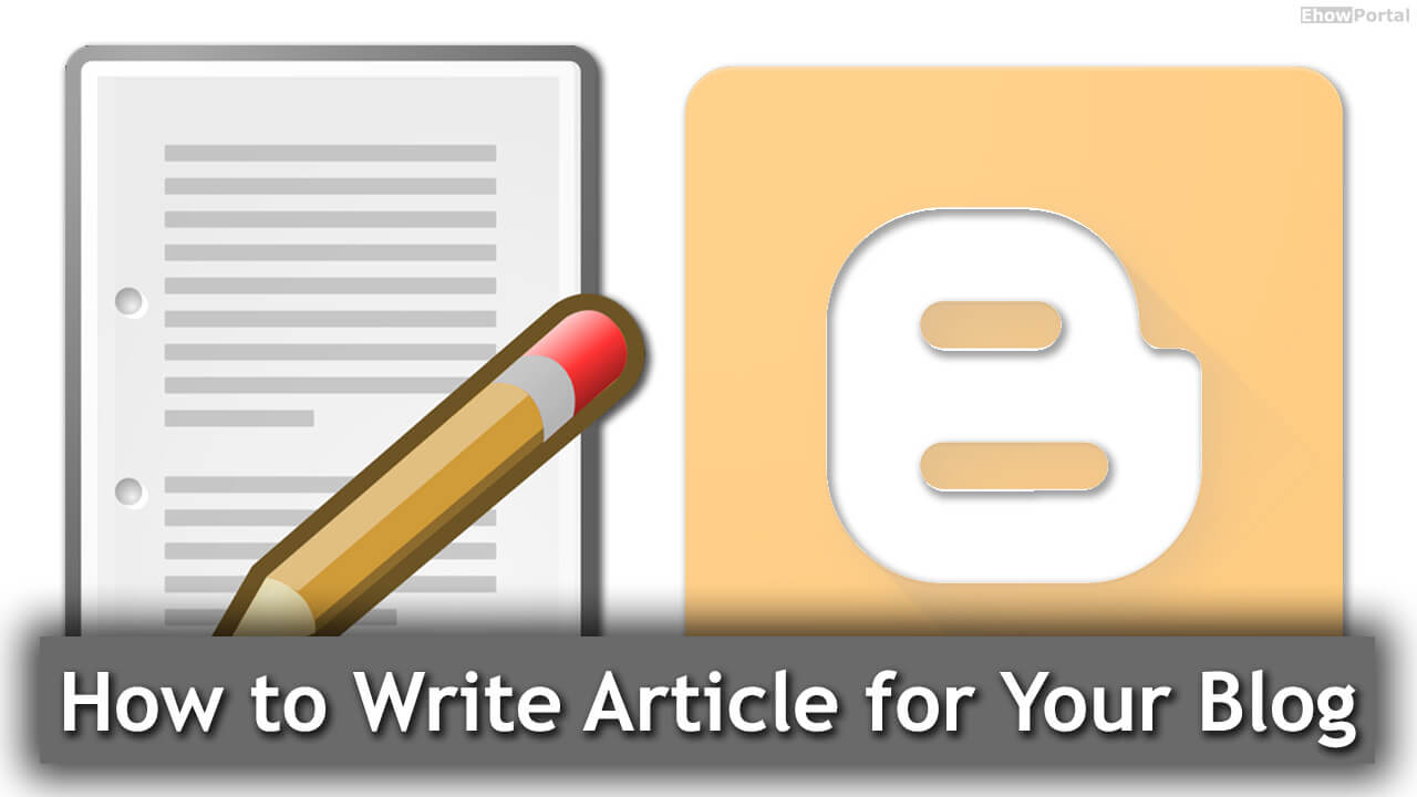 How to Write Article for Your Blog