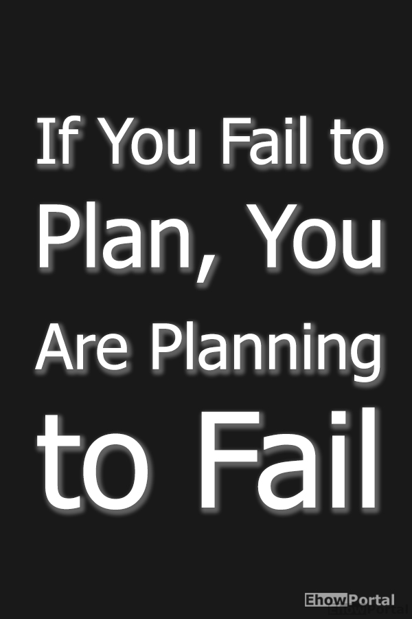 If You Fail to Plan, You Are Planning to Fail copy