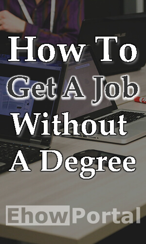how to get a job Without A Degree copy