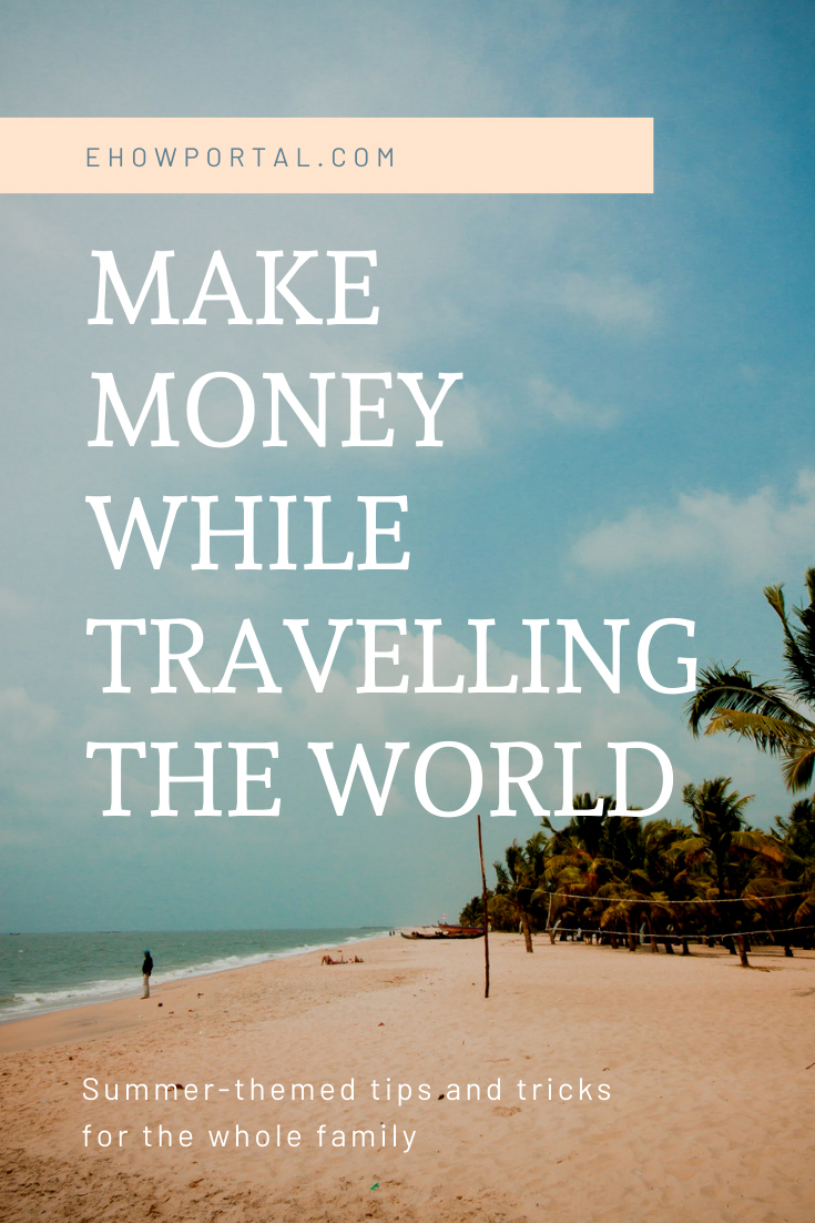 Make Money While Travelling The World